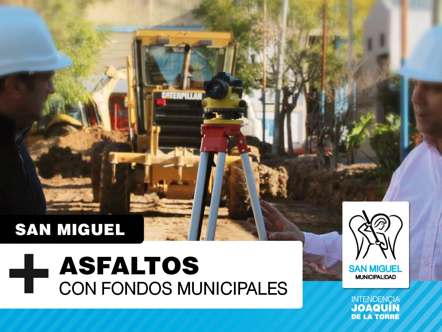 Financiados íntegramente con fondos municipales, San Miguel continúa inaugurando asfaltos